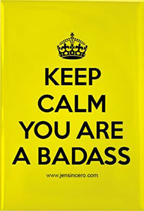 Keep Calm Badass Magnets